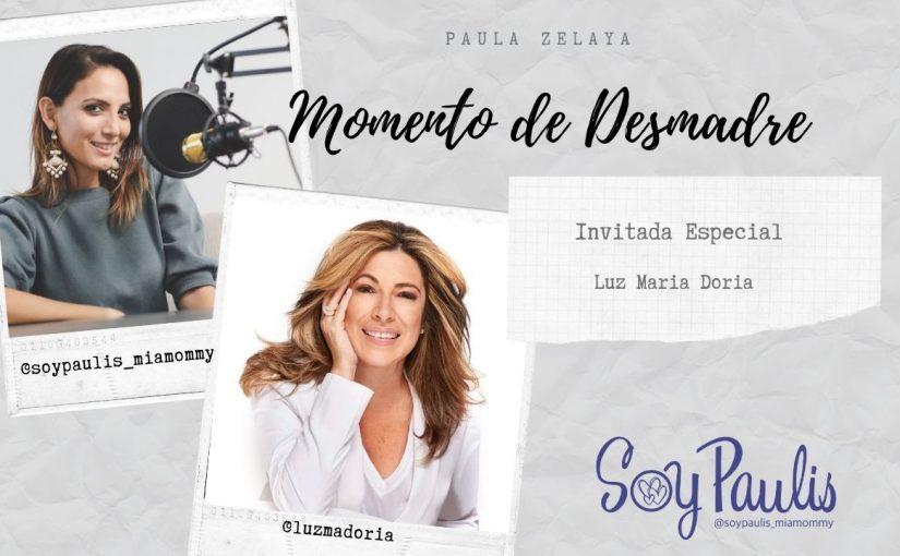 Luz Maria Doria y El Arte de No Quedarte con las Ganas